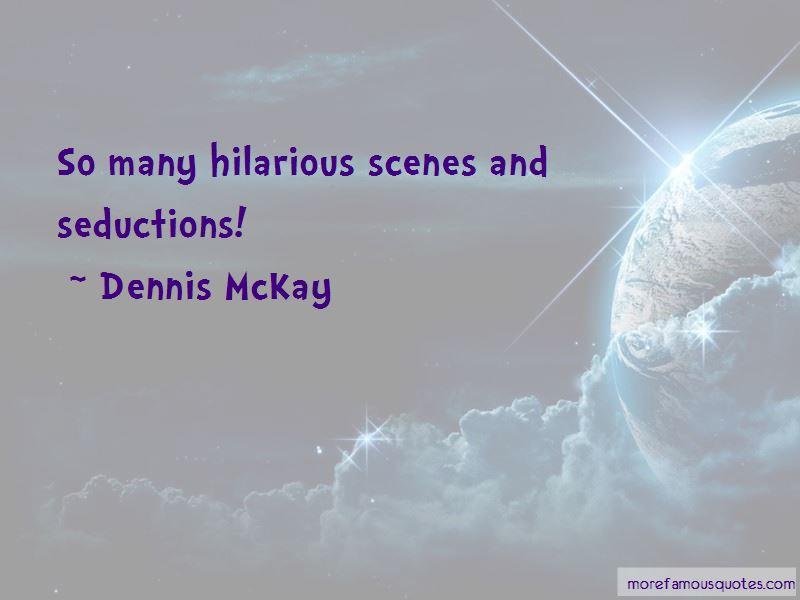 Dennis McKay Quotes Pictures 2