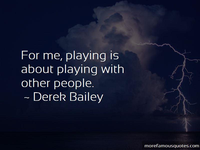 Derek Bailey Quotes Pictures 2