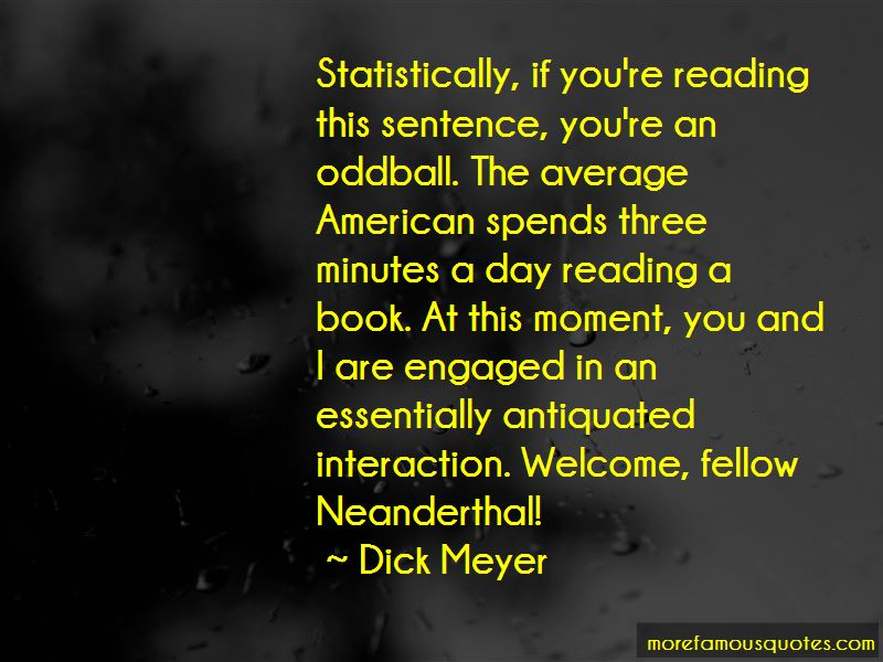 Dick Meyer Quotes