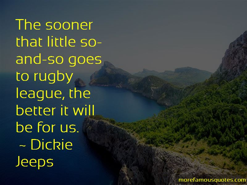 Dickie Jeeps Quotes