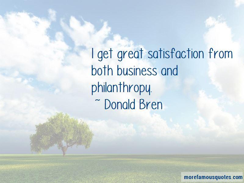 Donald Bren Quotes Pictures 3