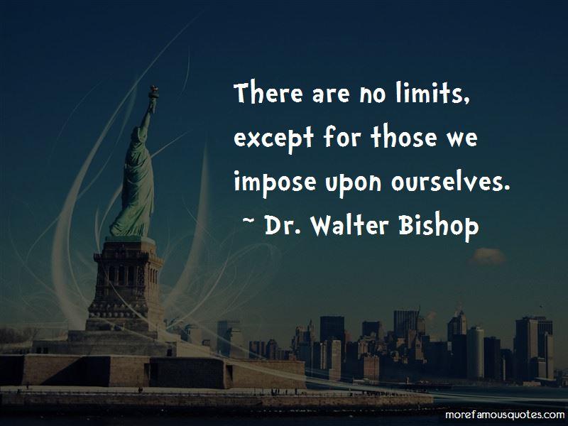 Dr. Walter Bishop Quotes