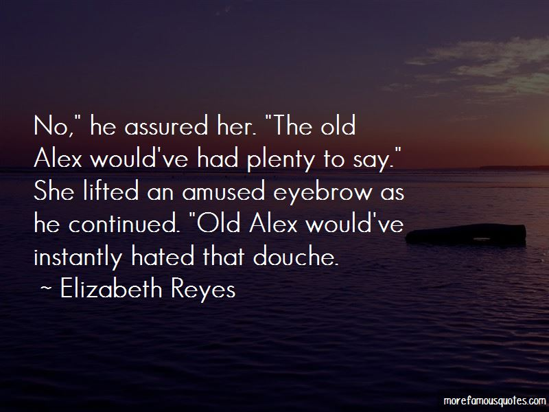 Elizabeth Reyes Quotes Pictures 3