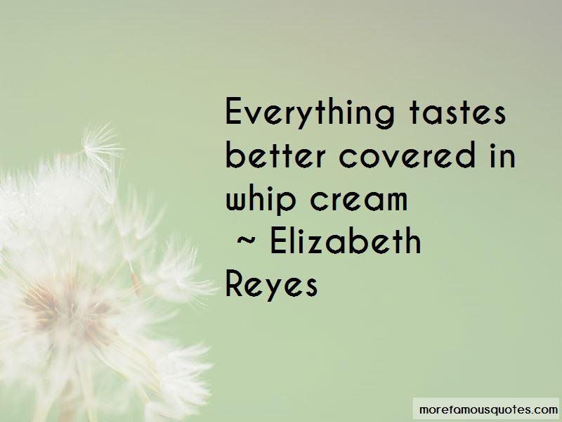 Elizabeth Reyes Quotes Pictures 4