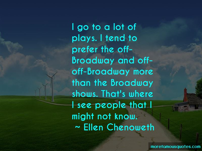 Ellen Chenoweth Quotes