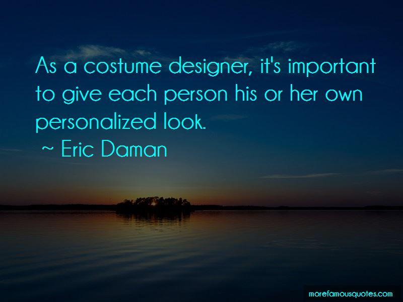 Eric Daman Quotes