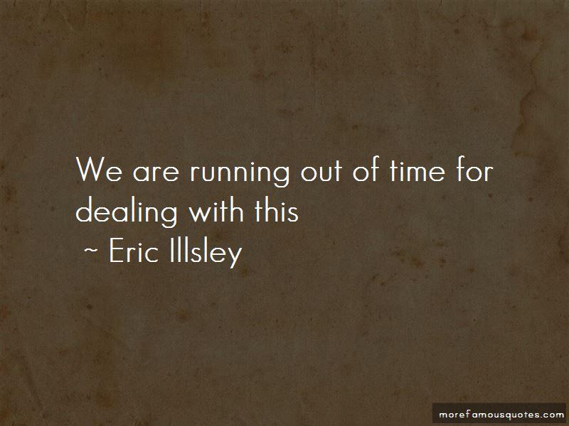 Eric Illsley Quotes