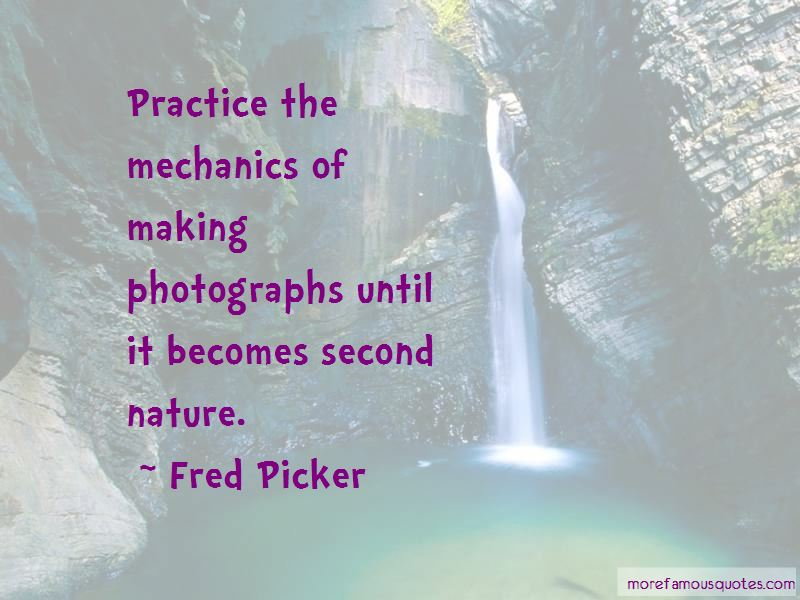 Fred Picker Quotes Pictures 2