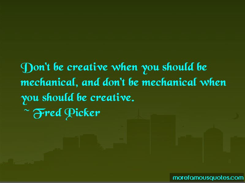 Fred Picker Quotes