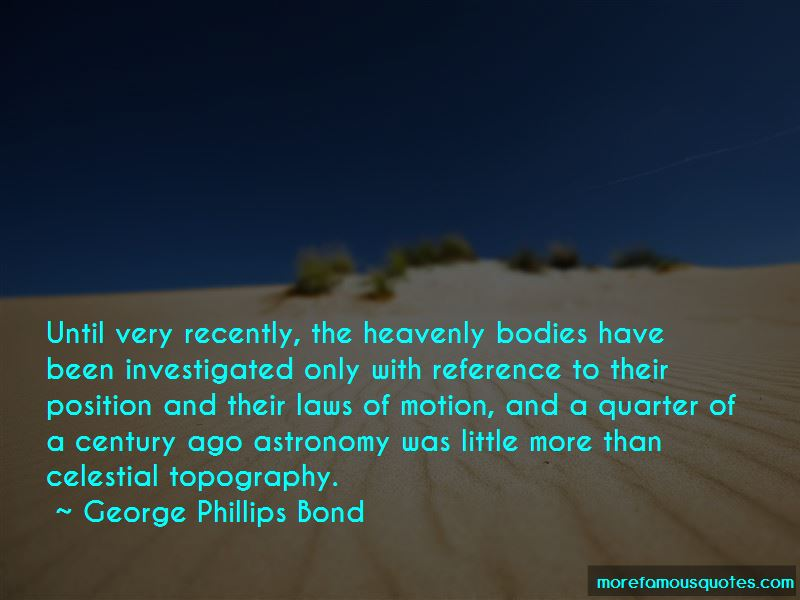George Phillips Bond Quotes Pictures 3