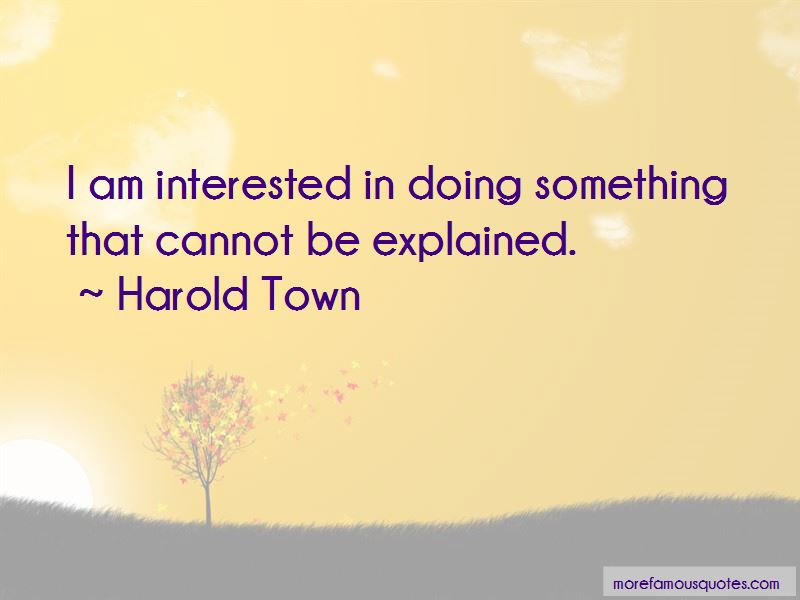 Harold Town Quotes Pictures 2