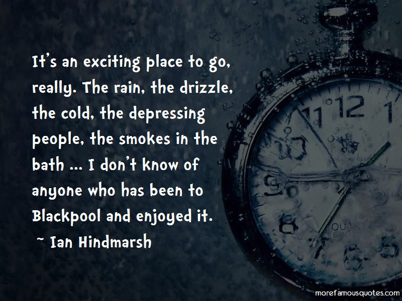 Ian Hindmarsh Quotes