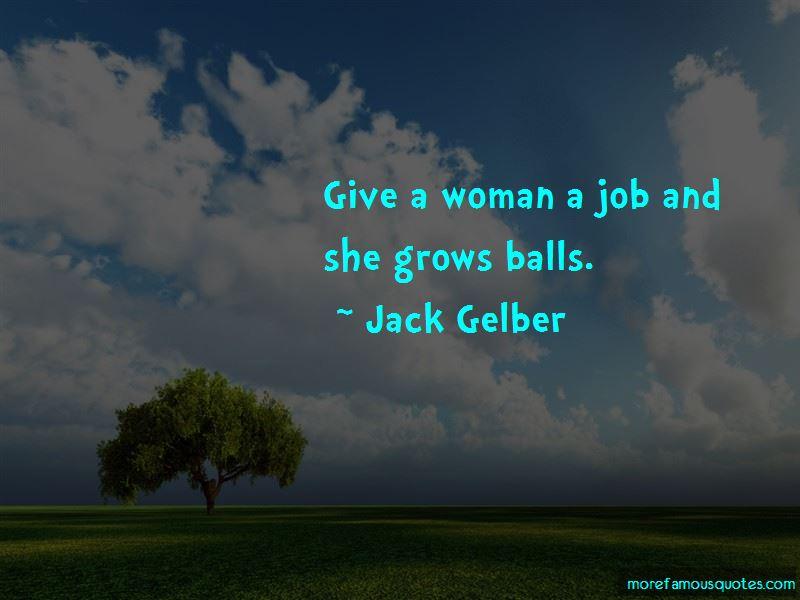 Jack Gelber Quotes