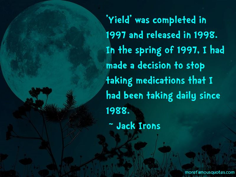 Jack Irons Quotes Pictures 2