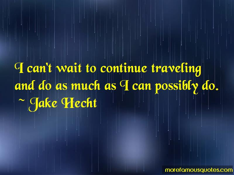 Jake Hecht Quotes