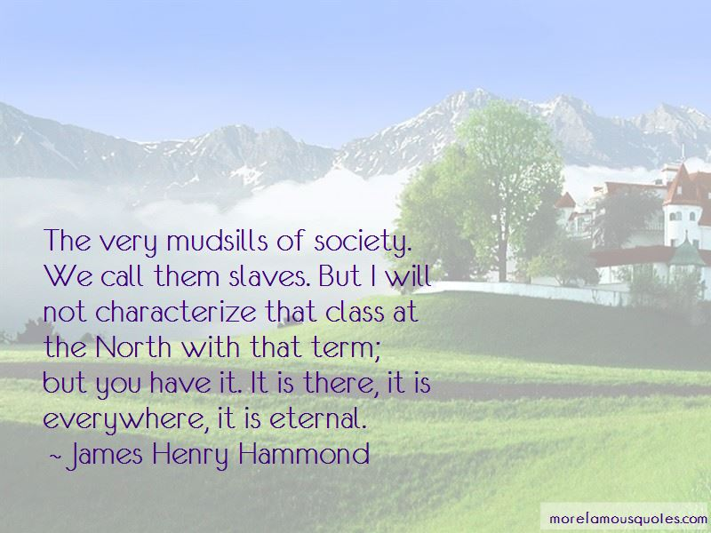 James Henry Hammond Quotes Pictures 2