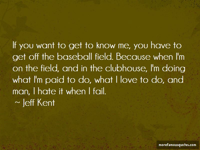 Jeff Kent Quotes Pictures 3
