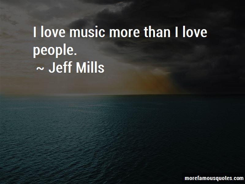 Jeff Mills Quotes