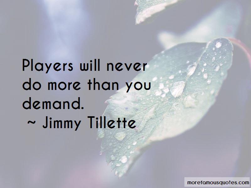 Jimmy Tillette Quotes