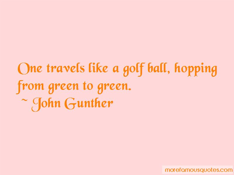 John Gunther Quotes Pictures 3
