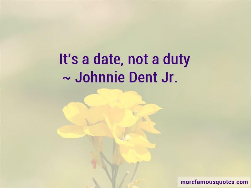 Johnnie Dent Jr. Quotes Pictures 3