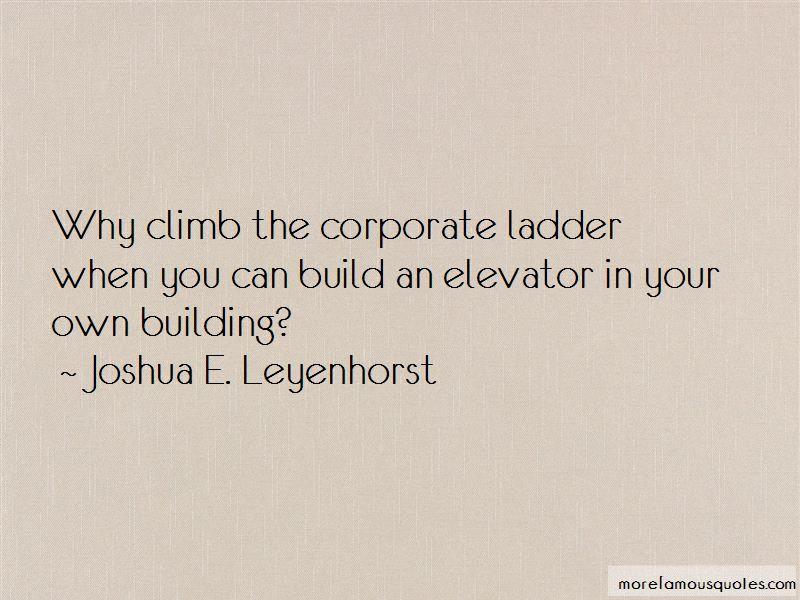 Joshua E. Leyenhorst Quotes