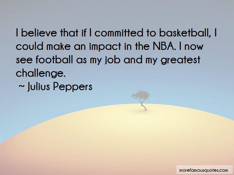 Julius Peppers Quotes