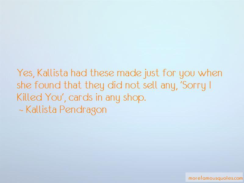 Kallista Pendragon Quotes Pictures 2