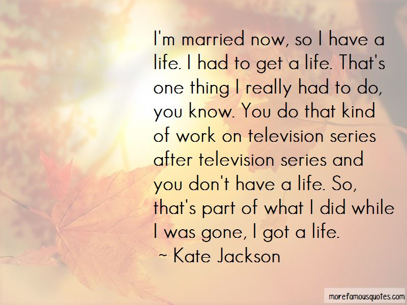 Kate Jackson Quotes Pictures 3