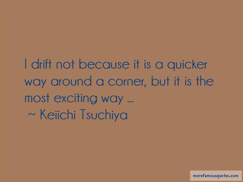 Keiichi Tsuchiya Quotes