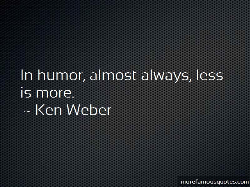 Ken Weber Quotes Pictures 3