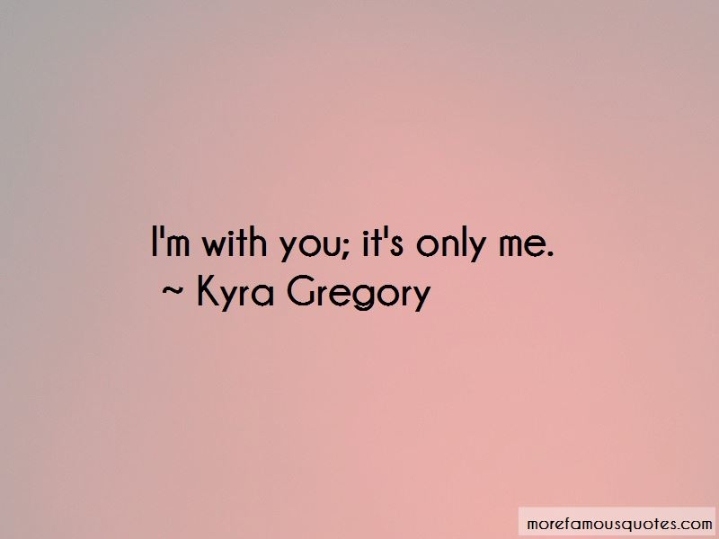 Kyra Gregory Quotes Pictures 4