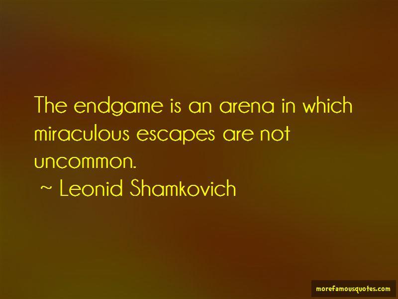 Leonid Shamkovich Quotes