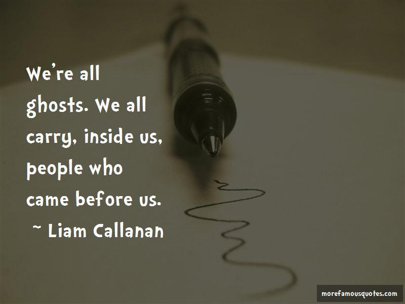 Liam Callanan Quotes
