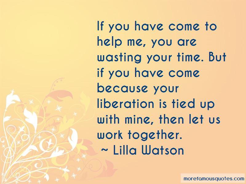 Lilla Watson Quotes