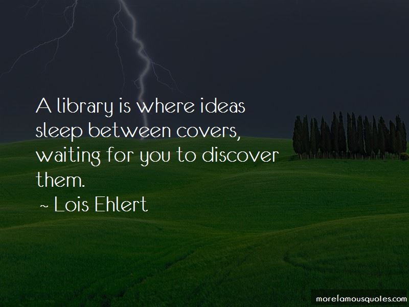 Lois Ehlert Quotes