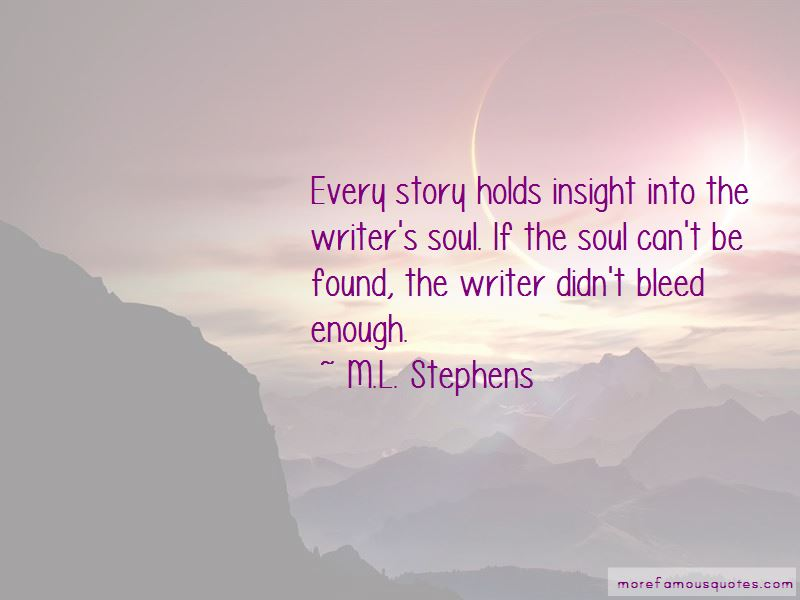 M.L. Stephens Quotes