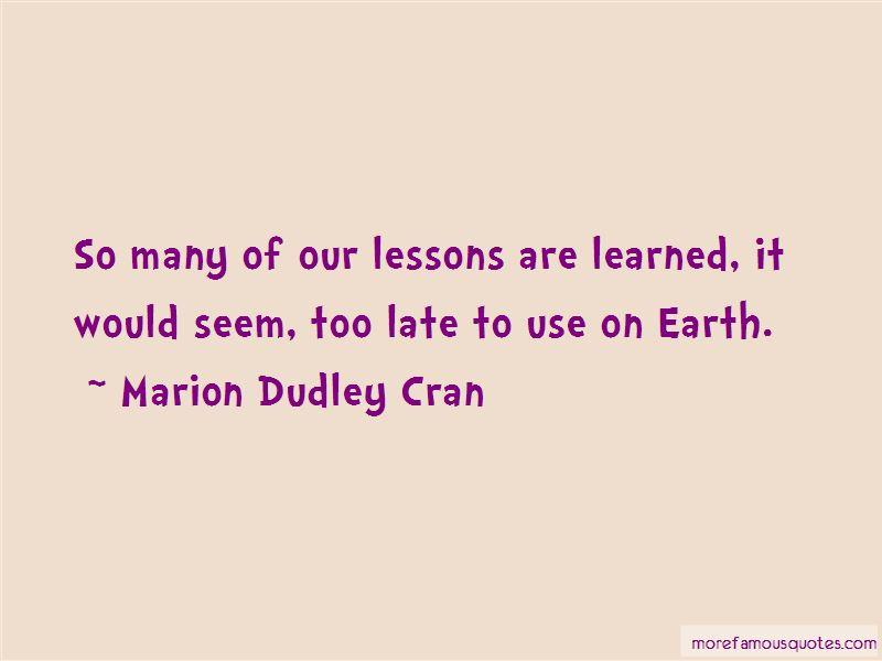 Marion Dudley Cran Quotes