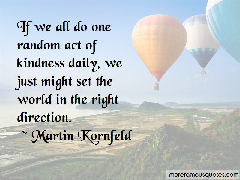 Martin Kornfeld Quotes