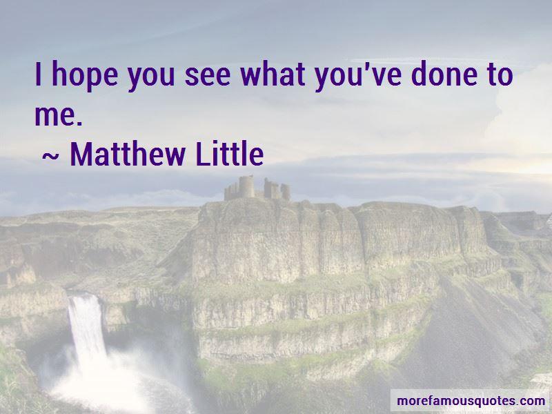 Matthew Little Quotes