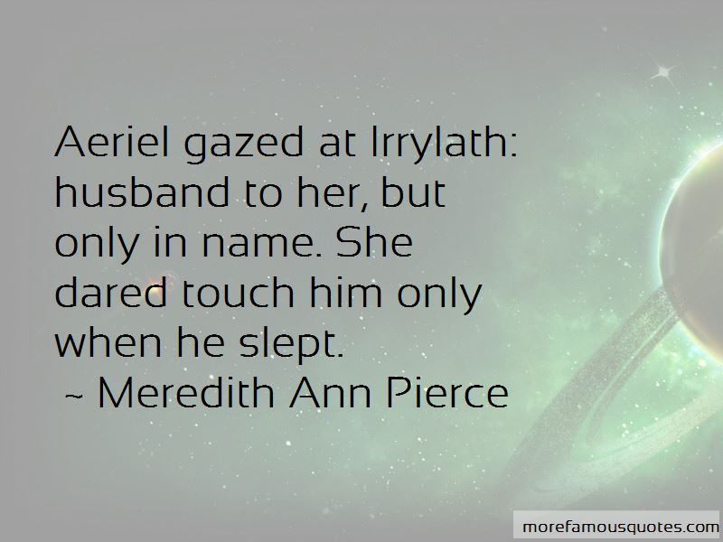 Meredith Ann Pierce Quotes Pictures 4