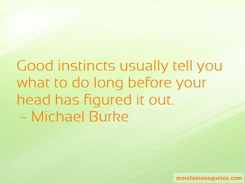 Michael Burke Quotes