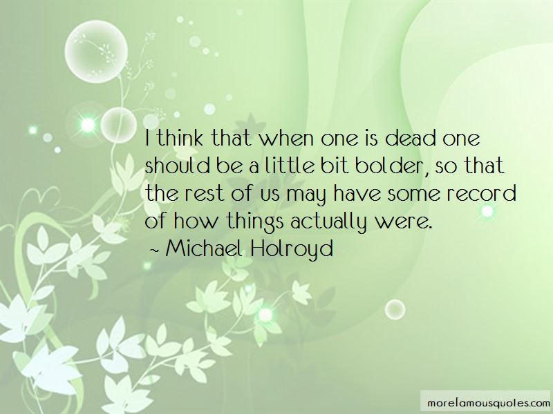 Michael Holroyd Quotes