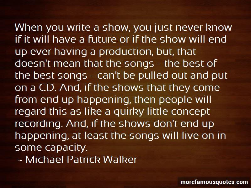 Michael Patrick Walker Quotes Pictures 2