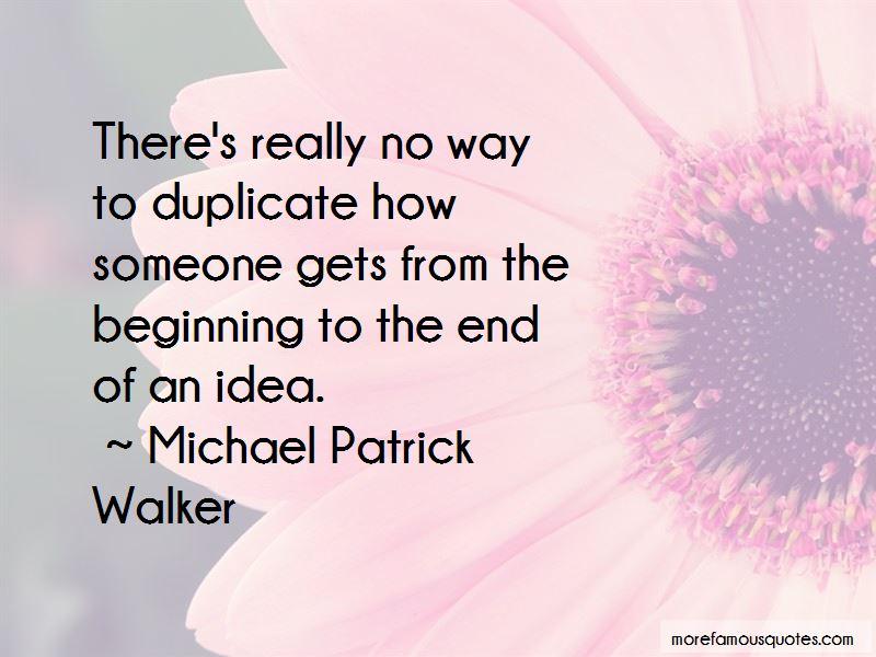 Michael Patrick Walker Quotes Pictures 4