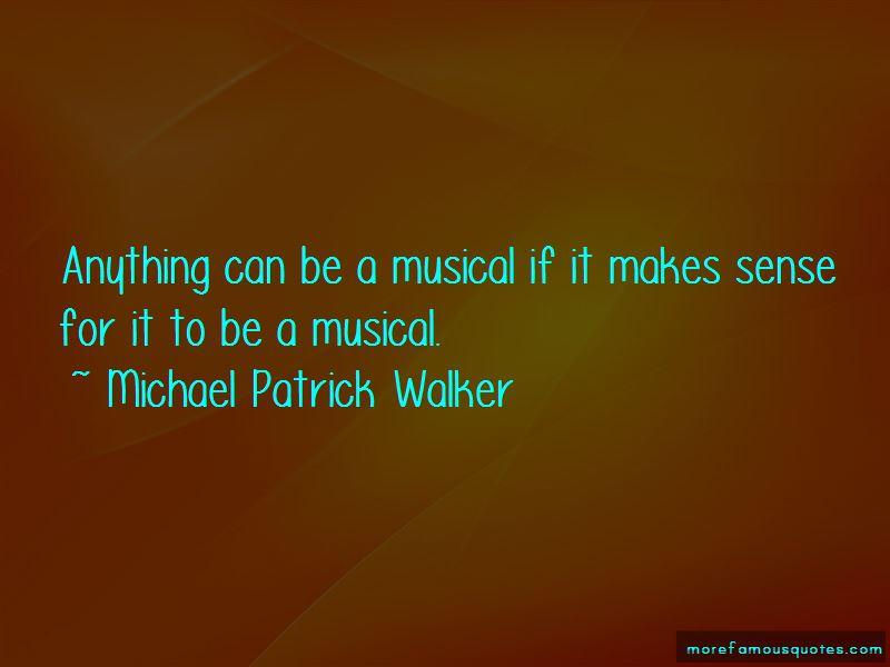Michael Patrick Walker Quotes