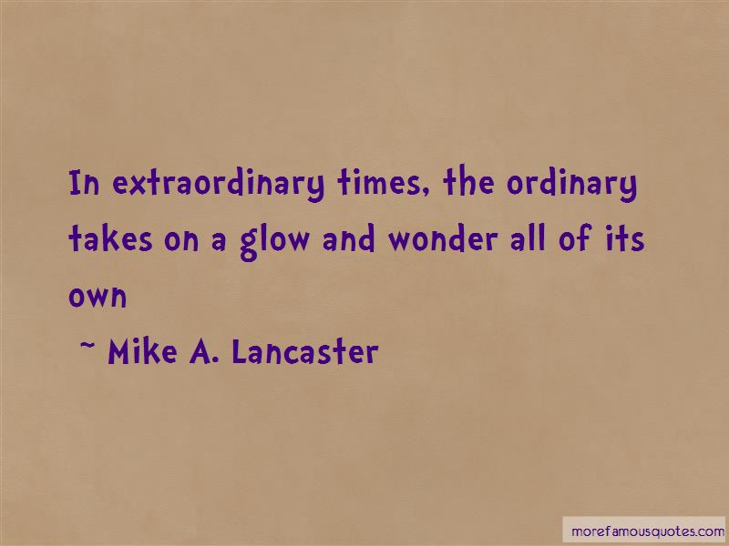 Mike A. Lancaster Quotes Pictures 3