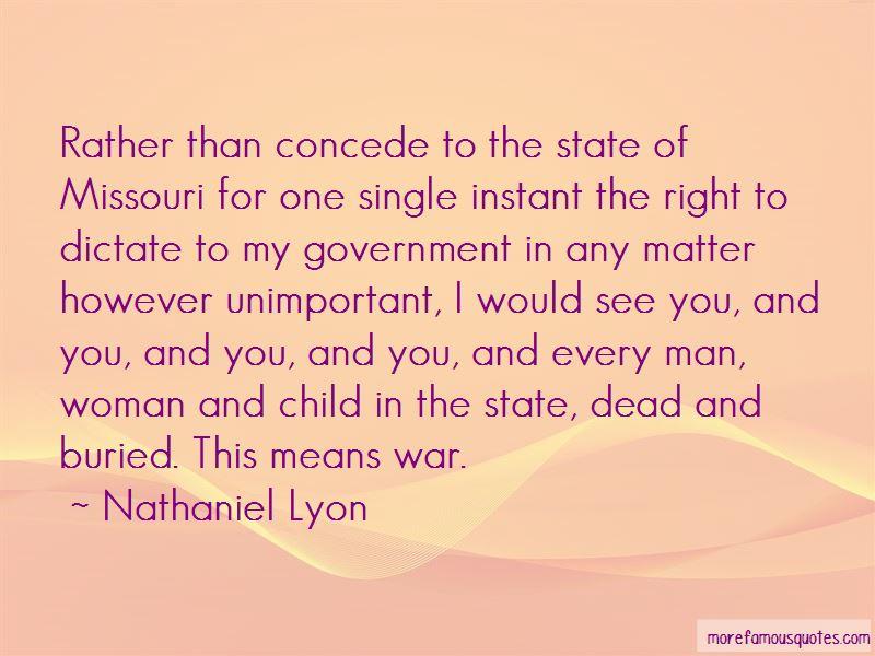 Nathaniel Lyon Quotes
