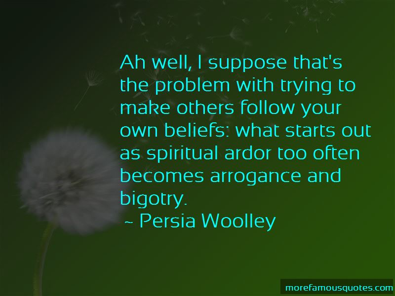Persia Woolley Quotes Pictures 3