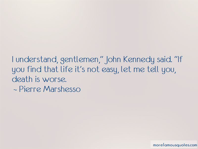 Pierre Marshesso Quotes